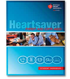 Heartsaver? First Aid CPR AED Student Workbook